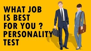 What Job Is Right For You ? Personality Test