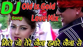 Mile Jo Tere Naina Humare Naina Se [Old Is Gold] Supar Hite Love Dj Mix 2019 By Dj Manish