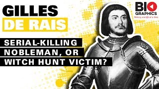 Gilles de Rais: Serial-Killing Nobleman, Or Witch Hunt Victim?