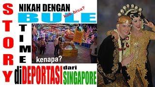 NIKAH DENGAN BULE DAN KENA DEPORTASI DARI SINGAPORE