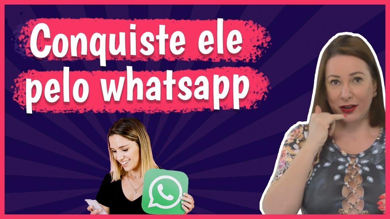 Dicas Para Conquistar Um Homem Pelo Whatsapp Youtube