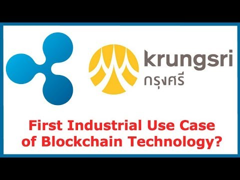 Krungsri a Major Thai Bank now using RippleNet! First Industrial Use Case of Blockchain Technology?
