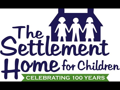 The Settlement Home: A Century