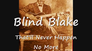 BLIND BLAKE, That Will Happen No More. Ragtime Blues Guitar