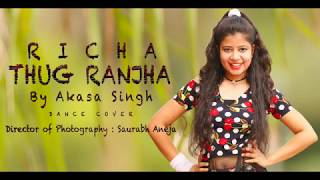 Thug Ranjha(dance video)|Akasa Singh|Dance Choreography