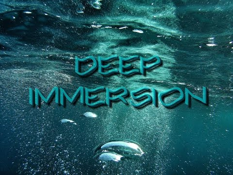 Deep Immersion, Feb 17th 2018
