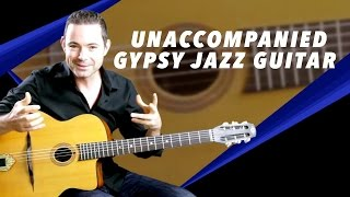 Unaccompanied Gypsy Jazz Guitar - Gypsy Jazz Guitar Secrets