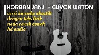 Korban Janji Guyon Waton Karaoke Gitar Akustik - No Vocal Nada Cewek Cowok - Teks Lirik.mp3