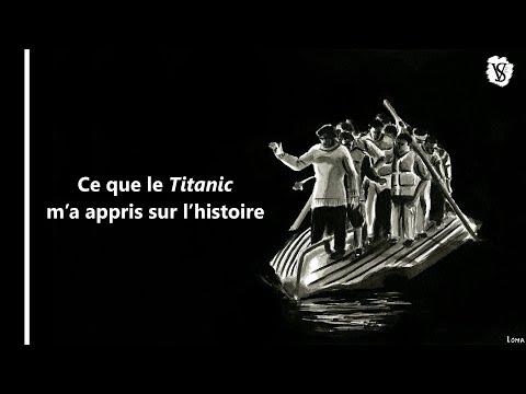 Ce que le Titanic m'a appris sur l'histoire - Veni Vidi Sensi