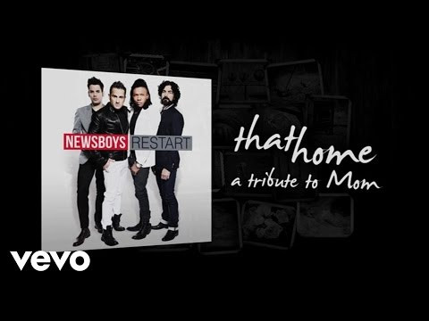 Newsboys - That Home (A Tribute To Moms)(Lyric Video)