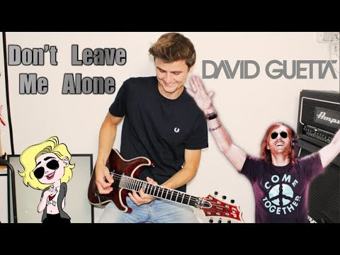 Don't Leave Me Alone – David Guetta ft. Anne-Marie | Rock Guitar Cover (Remix)