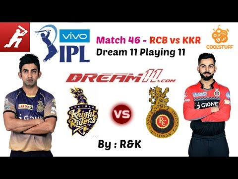 Match 46 || RCB vs KKR || Dream 11 Playing 11 || (7th May ...