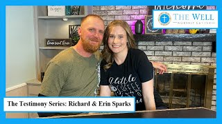 The Testimony Series - Richard & Erin Sparks