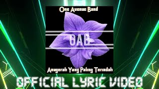 Download lagu ANUGERAH YANG PALING TERINDAH ONE AVENUE BAND OFFICIAL LYRICS VIDEO