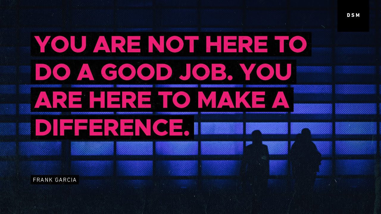 Good Job Quotes Sales motivation quote: You are not here to do a good job   YouTube Good Job Quotes