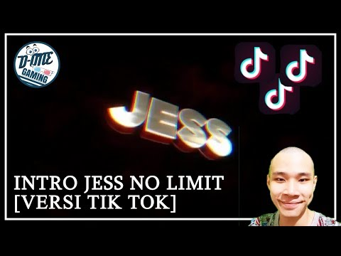 INTRO JESS NO LIMIT VERSI TIK TOK - Da Best Intro