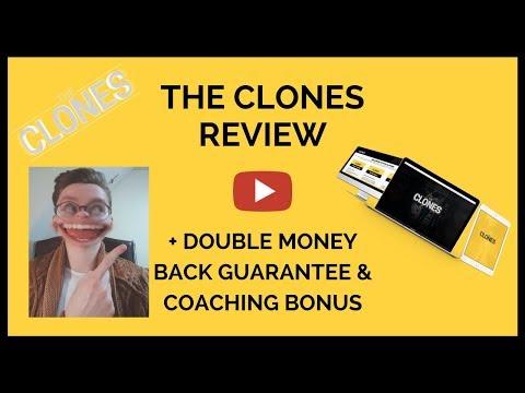 The Clones Review - DOUBLE MONEY BACK GUARANTEE + COACHING BONUS