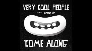 Very Cool People & Kristīne Prauliņa - Come Along