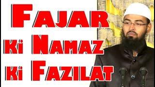 Fajar Ki Namaz Ki Fazilat By Adv. Faiz Syed