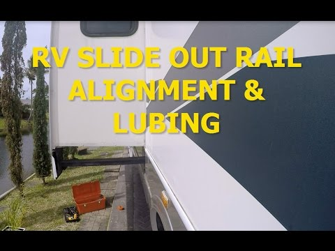 RV SLIDE OUT RAIL ALIGNMENT  LUBING - YouTube