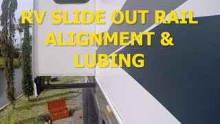 RV SLIDE OUT RAIL ALIGNMENT & LUBING