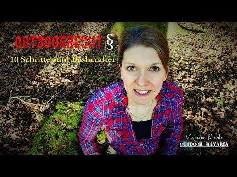 In 10 Schritten zum Bushcrafter / Outdoorrecht - Grundlagen Teil 1  / Vanessa Blank Outdoor Bavaria