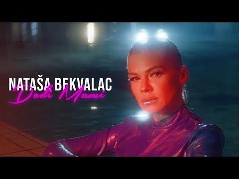 NATASA BEKVALAC - DODJI MAMI (OFFICIAL VIDEO)