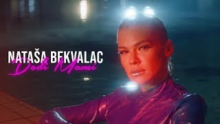 NATASA BEKVALAC - DODJI MAMI (OFFICIAL VIDEO)
