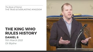 The King Who Rules History (Daniel 8) 11 April 2021