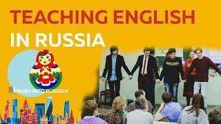 Teaching English in Russia - How to find a job in Russia - Work and Travel Russia - English Teacher