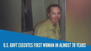 U.S. Govt Executes First Woman In Almost 70 Years