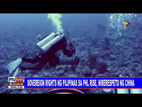Sovereign rights ng Pilipinas sa PHL Rise, nirerespeto ng China