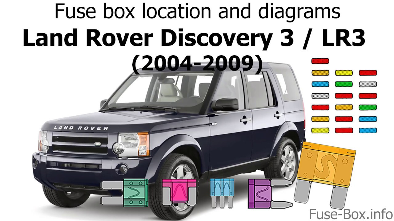medium resolution of fuse box location and diagrams land rover discovery 3 lr3 2004 2005 lr3 fuse box