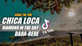 Download Chica Loca x Diamond in The Sky Bara Bere ( DJ Topeng Remix )