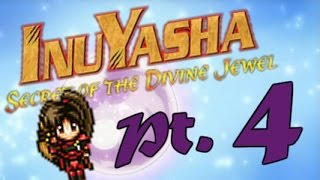 InuYasha: Secret of the Divine Jewel, Pt. 4