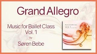 Grand Allegro - Music for Ballet Class Vol.1 - original piano songs by jazz pianist Søren Bebe