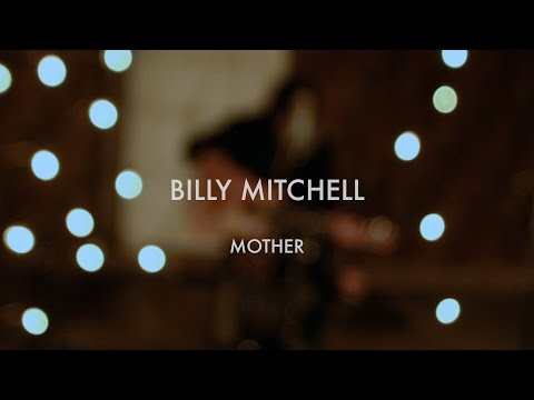 Billy Mitchell - Mother   Magic Box Live Session