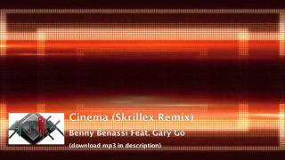 Cinema (Skrillex Remix) - Benny Benassi Feat. Gary Go - download + lyrics