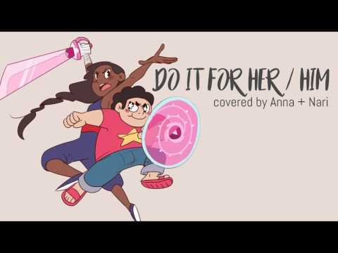 Do It For Her / Him (Steven Universe)【Anna ft. Nari】