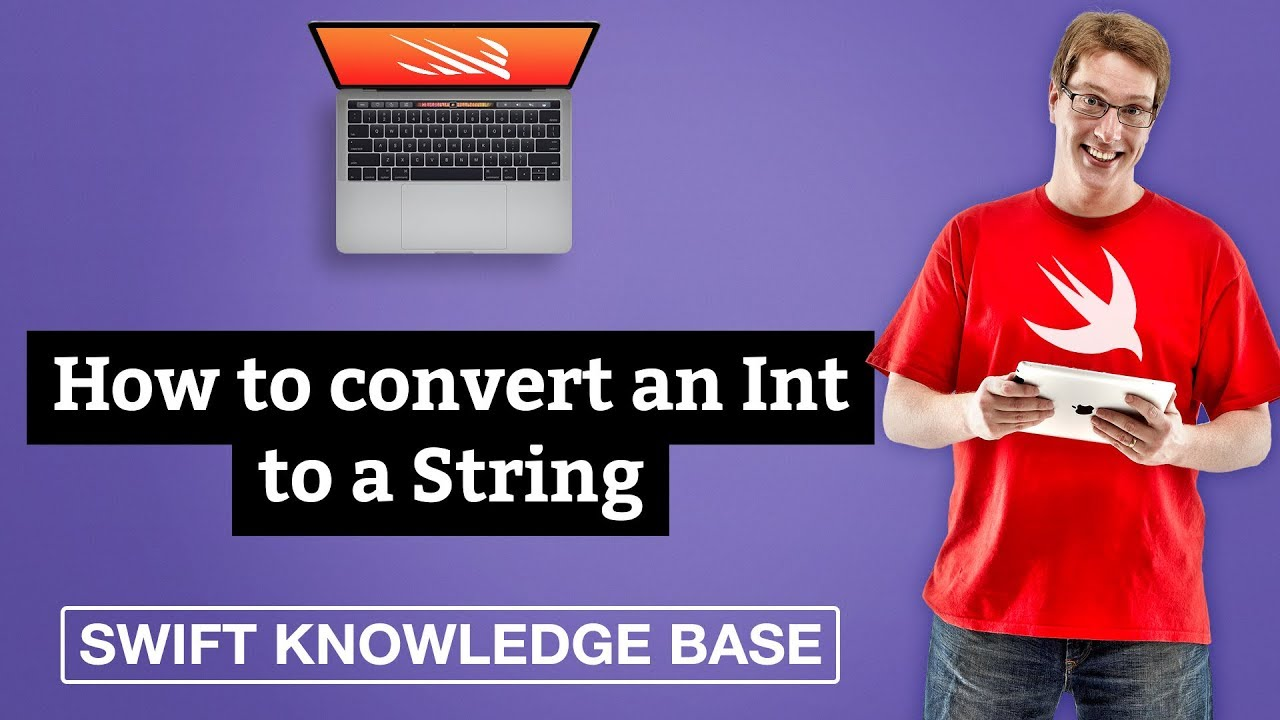 How to convert an Int to a String – Swift 5