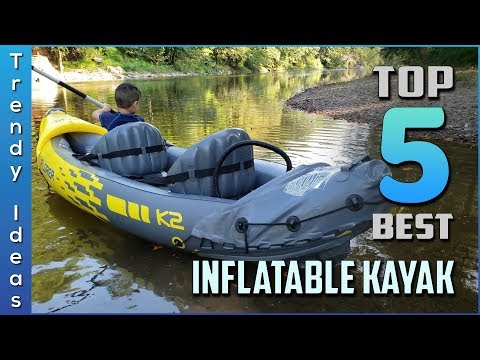 Top 5 Best Inflatable Kayaks Review In 2020