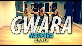 ♫ GWARA NAO PARA ♫ - Assi ft BM | Zumba Fitness Choreo by @ionutdance