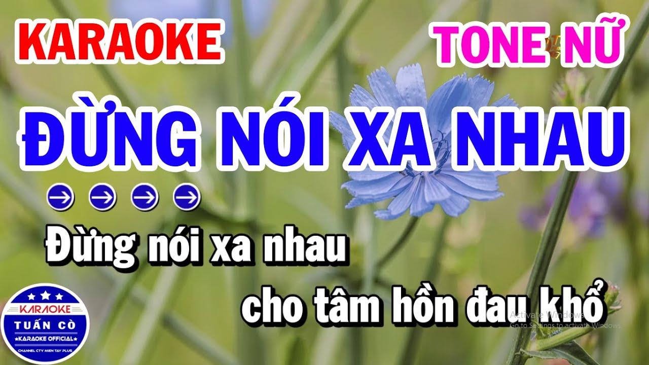 Karaoke Đừng Nói Xa Nhau Tone Nữ Fm Nhạc Sống Rumba