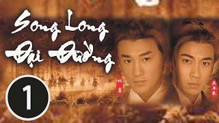 Song Long Đại Đường 01/42 (tiếng Việt), DV chính: Lâm Phong, Ngô Trác Hy; TVB/2004