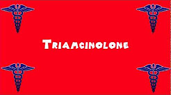 Pronounce Medical Words ― Triamcinolone