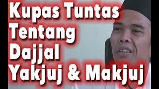Ceramah Ustadz Abdul Somad Tentang Dajjal, Yakjuj & Makjuj
