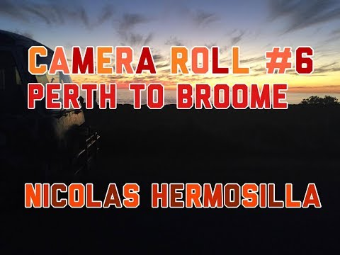 CAMERA ROLL #6 - THE MAGIC BUS : PERTH TO BROOME