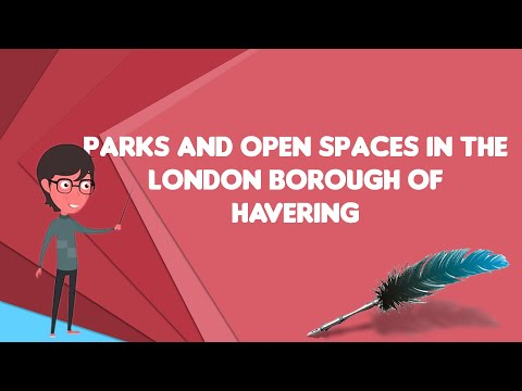 What is Parks and open spaces in the London Borough of Havering