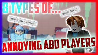 8 TYPES OF ANNOYING A BIZARRE DAY PLAYERS! | ABD Types of Annoying Players!