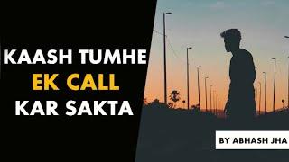 Kaash - Tumhe Ek Call Kar Sakta | Sad One Sided Love Poetry in Hindi by Abhash Jha | Rhyme Attacks
